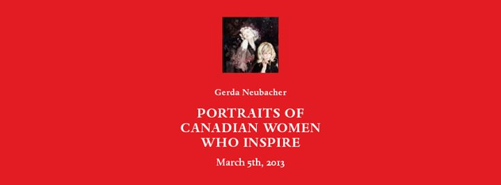Portraits of Canadian Women who Inspire, a collaboration between Gerda Neubacher and 100 women